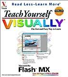 Teach Yourself Visually Flash MX by Ruth…