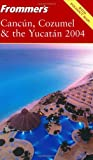 Bairstow, Lynne: Frommer&#39;s Cancun, Cozumel and the Yucatan 2004