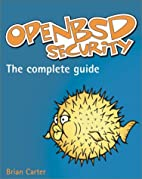 OpenBSD: Implementing the Secure Unix…