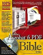 Adobe Acrobat 6 PDF Bible by Ted Padova