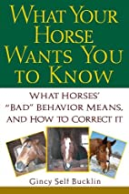 What Your Horse Wants You to Know: What…