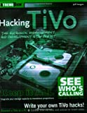 Keegan, Jeff: Hacking Tivo: The Expansion, Enhancement, and Development Starter Kit