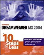 Dreamweaver MX 2004 in 10 Steps or Less by…