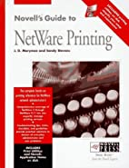 Novell's guide to NetWare printing by J. D.…