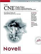 Novell's CNE® Clarke Notes¿ for NetWare®…