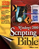 Stanek, William: Windows 2000 Scripting Bible