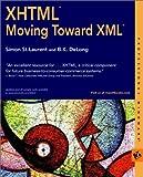 St. Laurent, Simon: XHTML: Moving Toward XML (Professional Mindware)