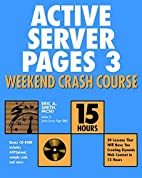 Active Server Pages 3 Weekend Crash Course…