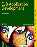 Johnson, Jay: Ejb Application Development