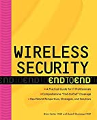 Wireless security : end to end by Brian…