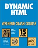 Taylor, Dave: Dynamic HTML Weekend Crash Course