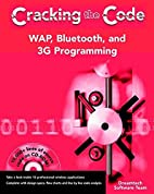 WAP, Bluetooth, and 3G Programming: Cracking…
