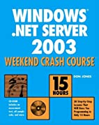 Windows Server 2003 Weekend Crash Course by…