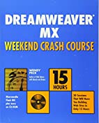 Dreamweaver MX Weekend Crash Course by Wendy…