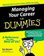 Managing Your Career for Dummies by Max…