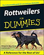 Rottweilers for Dummies by Richard G.…