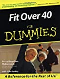 Yorkey, Mike: Fit over 40 for Dummies