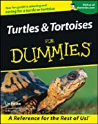 Turtles & Tortoises for Dummies by Liz…