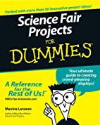 Science Fair Projects For Dummies by Maxine…