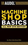 Miller, Mark Richard: Audel Machine Shop Basics