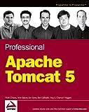 Chopra, Vivek: Professional Apache Tomcat 5 (Programmer to Programmer)