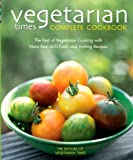 Vegetarian Times Magazine: Vegetarian Times Complete Cookbook