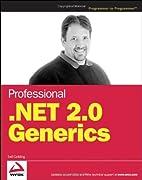 Professional .NET 2.0 Generics by Tod…