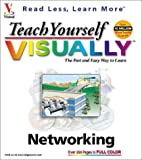Whitehead, Paul: Teach Yourself Networking Visually