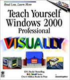 Wing, Kelleigh: Teach Yourself Windows 2000 Professional VISUALLY (Teach Yourself Visually)