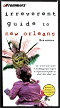 Frommer's Irreverent Guide to New Orleans by…