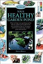 Your Healthy Garden Pond (Interpet…