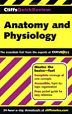 Anatomy and Physiology: Cliffs Quick Review…