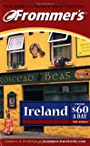 Meagher, Mark: Frommer's Ireland from $60 a Day