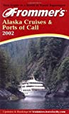 Golden, Fran Wenograd: Frommer's Alaska Cruises & Ports of Call 2002 (Frommer's Cruises)