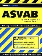 ASVAB (Cliffs Test Prep) by Fred N. Grayson