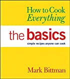 How to Cook Everything: The Basics by Mark&hellip;