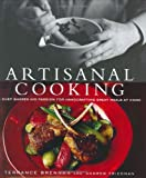 Brennan, Terrance: Artisanal Cooking: A Chef Shares His Passion for  Handcrafting Great Meals at Home