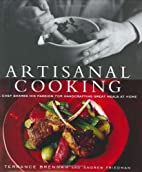Artisanal Cooking: A Chef Shares His Passion…