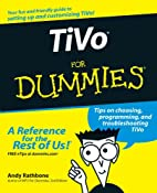 TiVo For Dummies by Andy Rathbone