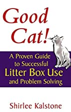 Good Cat!: A Proven Guide to Successful…