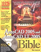 AutoCAD 2005 and AutoCAD LT 2005 Bible by…