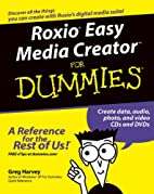 Roxio Easy Media Creator For Dummies by Greg…