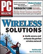PC Magazine Wireless Solutions by Neil…