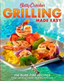 Crocker, Betty: Betty Crocker Grilling Made Easy: 200 Sure-fire Recipes From America's Most Trusted Kitchens