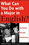 Horowitz, Jennifer A.: What Can You Do With A Major In English?: Real People. Real Jobs. Real Rewards