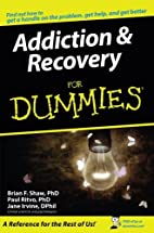 Addiction & Recovery for Dummies by Brian F.…