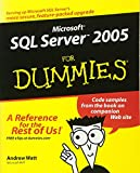 Watt, Andrew: Microsoft SQL Server 2005 For Dummies