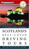 British Auto Association: Frommer's Scotland's Best-loved Driving Tours