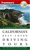 Holmes, Robert: Frommer's California's Best-Loved Driving Tours: 25 Unforgettable Itineraries