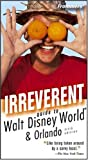 Frommers Irreverent Guide To Walt Disney World
